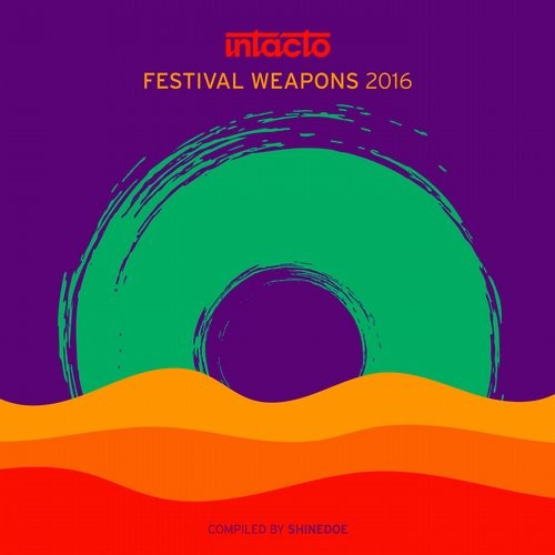 Intacto Festival Weapons 2016 compiled by Shinedoe