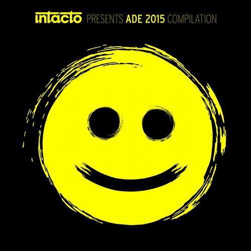 Intacto Records Presents ADE 2015 Compilation